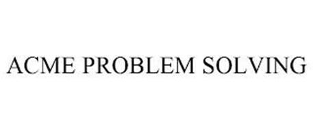 ACME PROBLEM SOLVING
