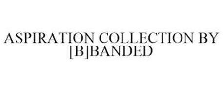 ASPIRATION COLLECTION BY [B]BANDED