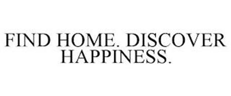 FIND HOME. DISCOVER HAPPINESS.