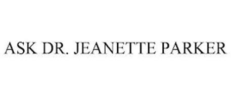 ASK DR. JEANETTE PARKER