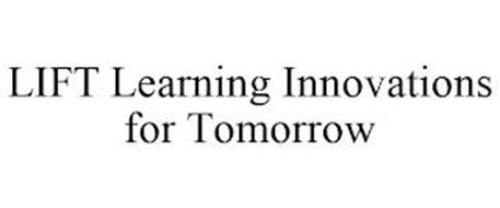 LIFT LEARNING INNOVATIONS FOR TOMORROW