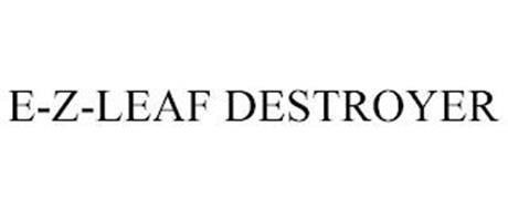 E-Z-LEAF DESTROYER