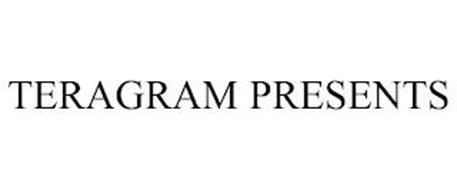 TERAGRAM PRESENTS
