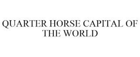 QUARTER HORSE CAPITAL OF THE WORLD