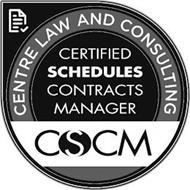 CENTRE LAW AND CONSULTING CERTIFIED SCHEDULES CONTRACT MANAGER CSCM