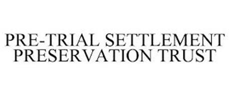 PRE-TRIAL SETTLEMENT PRESERVATION TRUST