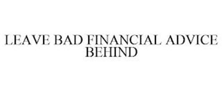 LEAVE BAD FINANCIAL ADVICE BEHIND