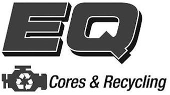 EQ CORES & RECYCLING