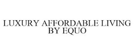 LUXURY AFFORDABLE LIVING BY EQUO