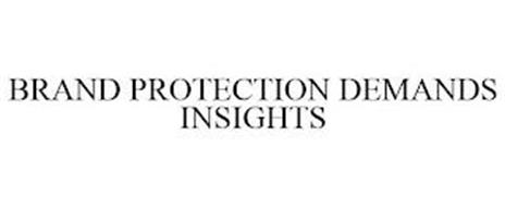 BRAND PROTECTION DEMANDS INSIGHTS