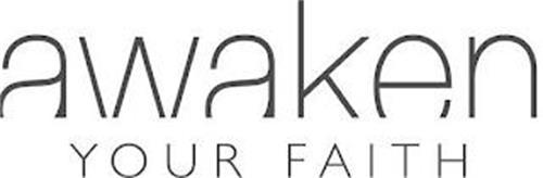 AWAKEN YOUR FAITH