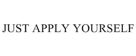 JUST APPLY YOURSELF