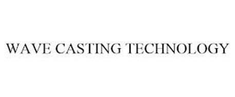 WAVE CASTING TECHNOLOGY