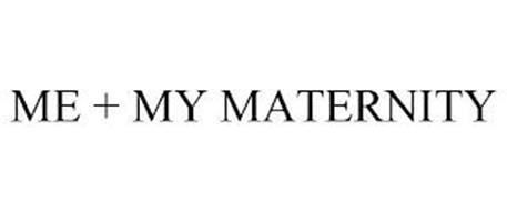 ME + MY MATERNITY
