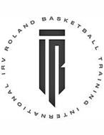 IR IRV ROLAND BASKETBALL TRAINING INTERNATIONAL