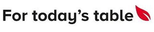 FOR TODAY'S TABLE