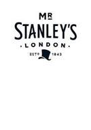 MR STANLEY'S LONDON ESTD 1843