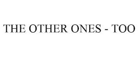 THE OTHER ONES - TOO