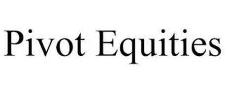 PIVOT EQUITIES
