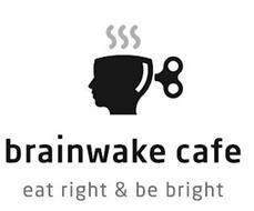BRAINWAKE CAFE EAT RIGHT & BE BRIGHT