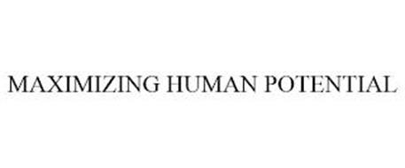 MAXIMIZING HUMAN POTENTIAL