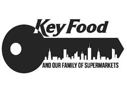 KEY FOOD AND OUR FAMILY OF SUPERMARKETS