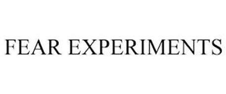 FEAR EXPERIMENTS