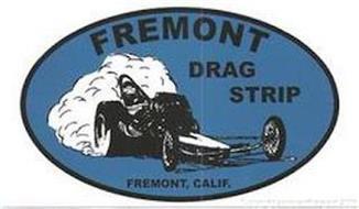 FREMONT DRAG STRIP FREMONT, CALIF.