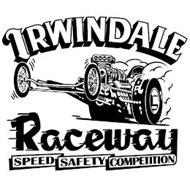 IRWINDALE RACEWAY SPEED SAFETY COMPETITION