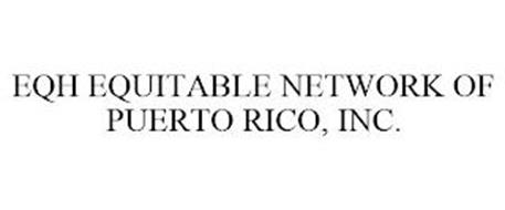 EQH EQUITABLE NETWORK OF PUERTO RICO, INC.