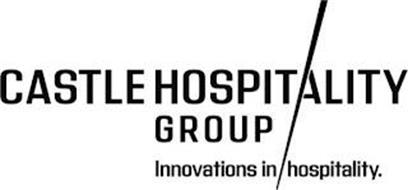 CASTLE HOSPITALITY GROUP INNOVATIONS IN HOSPITALITY.
