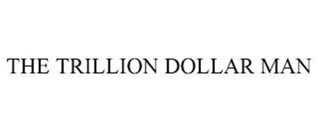 THE TRILLION DOLLAR MAN