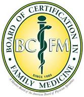 BOARD OF CERTIFICATION IN · FAMILY MEDICINE SINCE 1985 A MEMBER BOARD OF THE AMERICAN BOARD OF PHYSICIAN SPECIALTIES