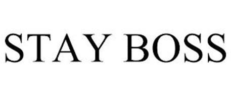 STAY BOSS