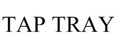 TAP TRAY