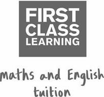 FIRST CLASS LEARNING MATHS AND ENGLISH TUITION