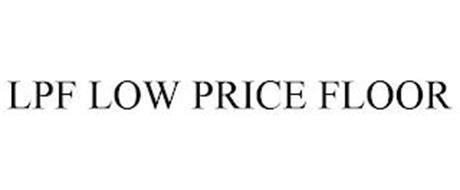 LPF LOW PRICE FLOOR