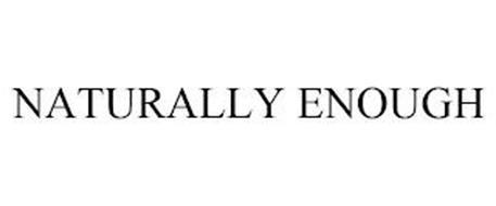 NATURALLY ENOUGH