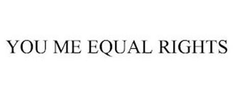 YOU ME EQUAL RIGHTS