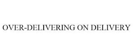 OVER-DELIVERING ON DELIVERY