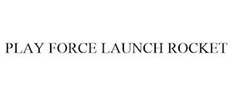 PLAY FORCE LAUNCH ROCKET