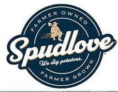 FARMER OWNED SPUDLOVE WE DIG POTATOES. FARMER GROWN