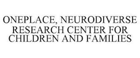 ONEPLACE, NEURODIVERSE RESEARCH CENTER FOR CHILDREN AND FAMILIES