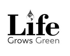 LIFE GROWS GREEN