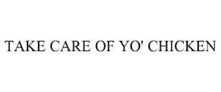 TAKE CARE OF YO' CHICKEN
