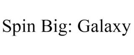 SPIN BIG: GALAXY