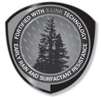 FORTIFIED WITH X-LINK TECHNOLOGY EARLY RAIN AND SURFACTANT RESISTANCE
