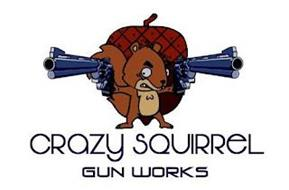 CRAZY SQUIRREL GUN WORKS