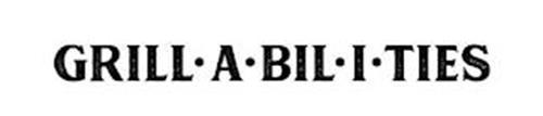 GRILL·A·BIL·ITIES