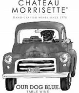 CHATEAU MORRISETTE HAND-CRAFTED WINES SINCE 1978 ODB CMODB OUR DOG BLUE TABLE WINE